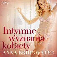 Intymne wyznania kobiety - Anna Bridgwater - audiobook