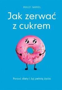 Jak zerwać z cukrem - Molly Carmen - ebook