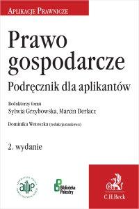Prawo gospodarcze. Podręcznik dla aplikantów. Wydanie 2 - Dominika Wetoszka - ebook