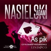 As Pik. Inspektor Bernard Żbik. Tom 8 - Adam Nasielski - audiobook
