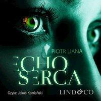 Echo serca. Komisarz Iwona Suda. Tom 1 - Piotr Liana - audiobook