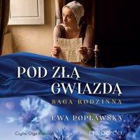Pod złą gwiadzą. Saga rodziny Sobótków. Tom 1 - Ewa Popławska - audiobook