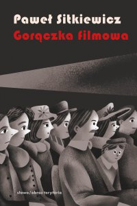 Gorączka filmowa. Kinomania w międzywojennej Polsce - Paweł Sitkiewicz - ebook
