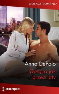 Gorąco jak przed laty - Anna DePalo - ebook