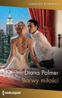 Barwy miłości - Diana Palmer - ebook