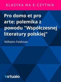 """Pro domo et pro arte: polemika z powodu """"Współczesnej literatury polskiej"""""""