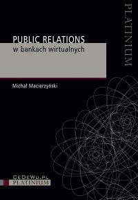 Public Relations w bankach wirtualnych - Michał Macierzyński - ebook