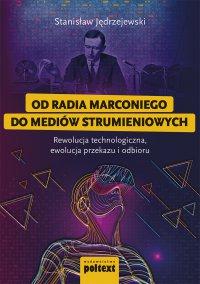 Od radia Marconiego do mediów strumieniowych - Stanisław Jędrzejewski - ebook