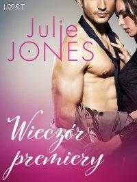 Wieczór premiery - Julie Jones - ebook