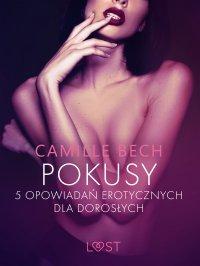 Pokusy. 5 opowiadań erotycznych dla dorosłych - Camille Bech - ebook