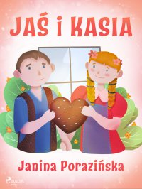 Jaś i Kasia - Janina Porazińska - ebook