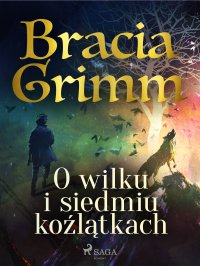 O wilku i siedmiu koźlątkach - Bracia Grimm - ebook