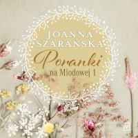 Poranki na Miodowej 1 - Joanna Szarańska - audiobook