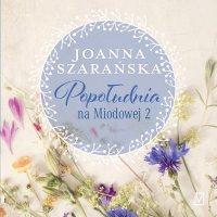 Popołudnia na Miodowej 2 - Joanna Szarańska - audiobook