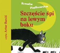 Szczęście śpi na lewym boku - Renata Piątkowska - audiobook