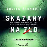 Skazany na zło - Adrian Bednarek - audiobook