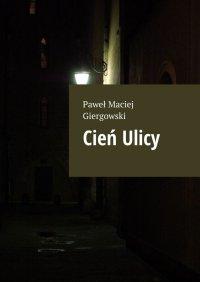 Cień Ulicy - Paweł Giergowski - ebook