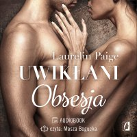 Obsesja. Uwikłani. Tom 2 - Laurelin Paige - audiobook