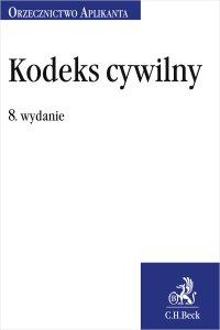 Kodeks cywilny. Orzecznictwo Aplikanta. Wydanie 8 - Joanna Ablewicz - ebook