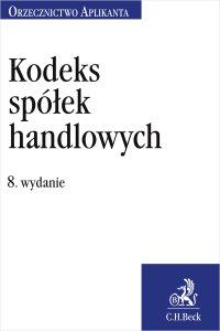 Kodeks spółek handlowych. Orzecznictwo Aplikanta. Wydanie 8 - Joanna Ablewicz - ebook