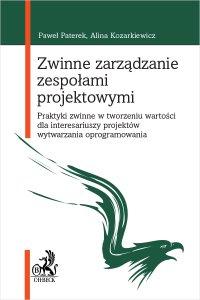 Zwinne zarządzanie zespołami projektowymi. Praktyki zwinne w tworzeniu wartości dla interesariuszy projektów wytwarzania oprogramowania - Alina Kozarkiewicz prof. AGH - ebook