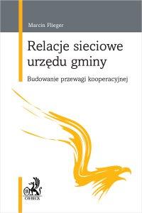 Relacje sieciowe urzędu gminy. Budowanie przewagi kooperacyjnej - Marcin Flieger - ebook