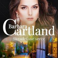 Skradzione serce - Barbara Cartland - audiobook