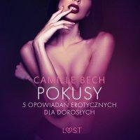 Pokusy. 5 opowiadań erotycznych dla dorosłych - Camille Bech - audiobook