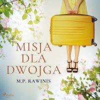 Misja dla dwojga - Marian Piotr Rawinis - audiobook