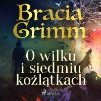 O wilku i siedmiu koźlątkach - Bracia Grimm - audiobook