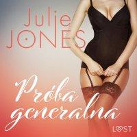 Próba generalna - Julie Jones - audiobook