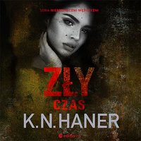 Zły czas - K. N. Haner - audiobook