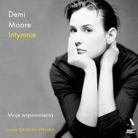 Intymnie. Moje wspomnienia - Demi Moore - audiobook