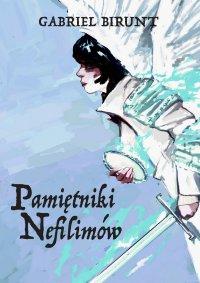 Pamiętniki Nefilimów - Gabriel Birunt - ebook