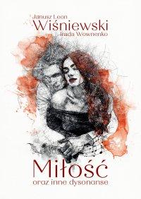 Miłość oraz inne dysonanse - Janusz Leon Wiśniewski - ebook