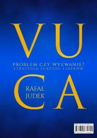 VUCA - problem czy wyzwanie? Strategia sukcesu dla liderów. - Rafał Judek - ebook