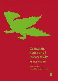 Człowiek, który znał mowę węży - Andrus Kivirähk - ebook