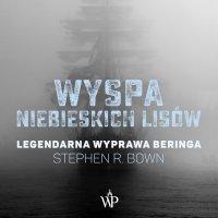 Wyspa niebieskich lisów - Stephen R. Bown - audiobook