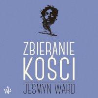 Zbieranie kości - Jesmyn Ward - audiobook