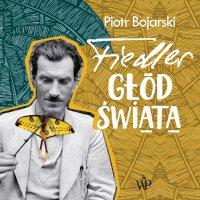 Fiedler. Głód świata - Piotr Bojarski - audiobook