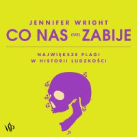 Co nas (nie) zabije - Jennifer Wright - audiobook