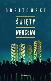 Święty Wrocław - Łukasz Orbitowski - ebook