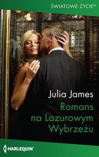 Romans na Lazurowym Wybrzeżu - Julia James - ebook