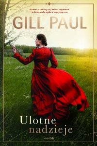 Ulotne nadzieje - Gill Paul - ebook