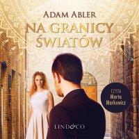 Na granicy światów - Adam Abler - audiobook