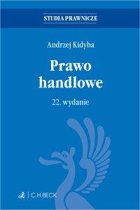 Prawo handlowe. Wydanie 22 - Andrzej Kidyba - ebook
