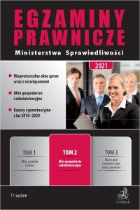 Egzaminy Prawnicze Ministerstwa Sprawiedliwości 2021. Tom 2. Akta gospodarcze i administracyjne. Wydanie 11 - Ksenia Rzepka - ebook