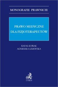 Prawo medyczne dla fizjoterapeutów - Rafał Kubiak prof. UŁ i prof. UM w Łodzi - ebook