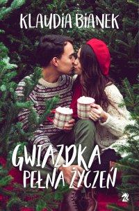 Gwiazdka pełna życzeń - Klaudia Bianek - ebook