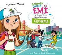 Emi i Tajny Klub Superdziewczyn. Dookoła świata. Kalifornia - Agnieszka Mielech - audiobook